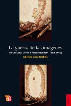 la guerra de las imágenes (ebook)-serge gruzinski-9786071610492