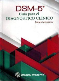 dsm-5. guia para el diagnostico clinico-james morrison-9786074484892