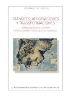 tránsitos, apropiaciones y transformaciones. un modelo de cartografía para la dramaturgia de juan mayorga (ebook)-german brignone-9788400102692