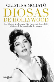 Amazon kindle descargar ebooks DIOSAS DE HOLLYWOOD: LAS VIDAS DE AVA GARDNER, GRACE KELLY, RITA HAYWORTH Y ELISABETH TAYLOR MAS ALLA DEL GLAMOUR