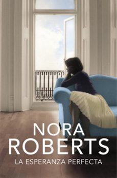 la esperanza perfecta-nora roberts-9788401384592