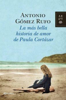 la más bella historia de amor de paula cortázar (ebook)-antonio gomez rufo-9788408007692