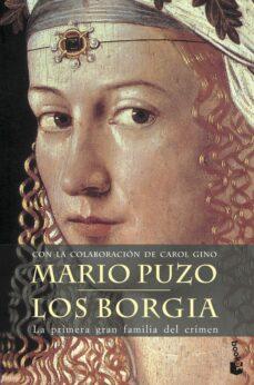Online google book downloader descarga gratuita LOS BORGIA: LA PRIMERA GRAN FAMILIA DEL CRIMEN 9788408061892 de MARIO PUZO