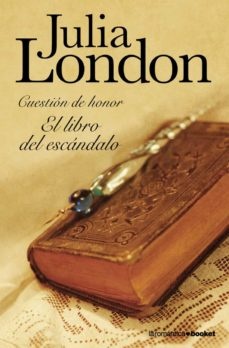 Descarga gratuita de libros electrónicos para tabletas Android EL LIBRO DEL ESCANDALO (CUESTION DE HONOR, I) de JULIA LONDON RTF ePub 9788408102892