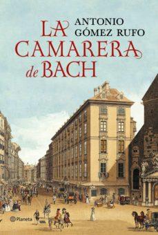 la camarera de bach (ebook)-antonio gomez rufo-9788408133292