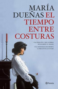 Libros para descargar gratis para kindle. EL TIEMPO ENTRE COSTURAS de MARIA DUEÑAS