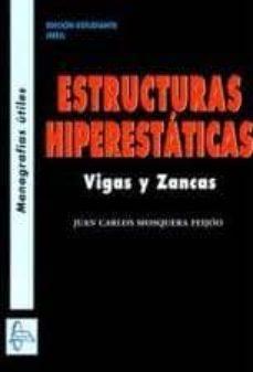 estructuras hiperestaticas: vigas y zanjas-juan carlos mosqueira-9788415475392