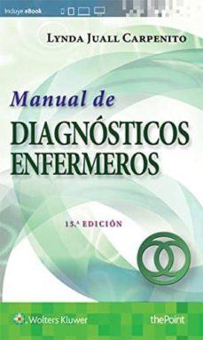 Ebooks gratis descargar ipad MANUAL DE DIAGNOSTICO ENFERMEROS (15ª ED.) 9788416781492 de LYNDA JUALL CARPENITO (Literatura española)