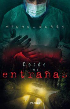 Descargar epub books android DESDE LAS ENTRAÑAS en español PDB RTF de MICHEL SUÑEN 9788416970292