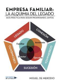 Emprende2020.es Empresa Familiar: La Alquimia Del Legado. Guía Práctica Para Segu Ir Prosperando Juntos Image