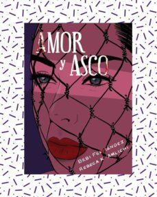 El mejor foro para descargar libros electrónicos gratis AMOR Y ASCO (ILUSTRADO) de @SRTABEBI, REBECA KHAMLICHI 9788417284992