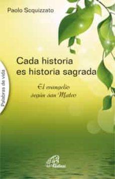 Descargar libro gratis pdf CADA HISTORIA ES HISTORIA SAGRADA RTF 9788417398392