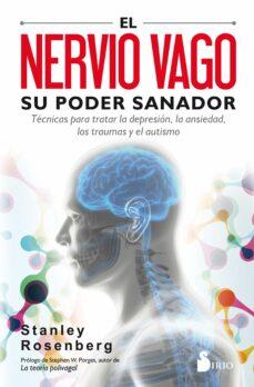 Descargas gratuitas para ibooks EL NERVIO VAGO: SU PODER SANADOR: TECNICAS PARA TRATAR LA DEPRESION, LA ANSIEDAD, LOS TRAUMAS Y OTROS PROBLEMAS