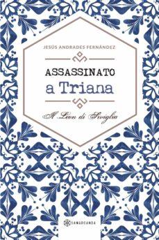 Descargar audio libros en español gratis ASSASSINATO A TRIANA 9788417672492 RTF CHM FB2 de JESÚS  ANDRADES FERNÁNDEZ
