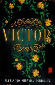 Leer libros descargados en Android VÍCTOR de ALEJANDRO MIRANDA RODRIGUEZ PDF FB2 (Spanish Edition)