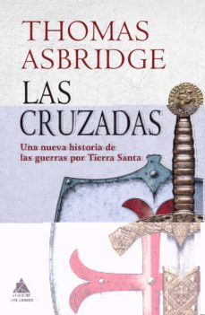 https://www.casadellibro.com/libro-las-cruzadas-una-nueva-historia-de-las-guerras-por-tierra-santa/9788417743192/10037183