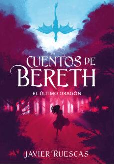 Garumclubgourmet.es El ÚLtimo Dragón (Cuentos De Bereth 1) Image