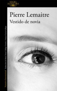 vestido de novia (ebook)-pierre lemaitre-9788420418292