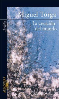 la creacion del mundo-miguel torga-9788420470092