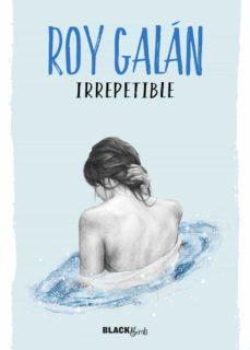 irrepetible (colección #blackbirds) (ebook)-roy galan-9788420485492