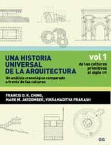 una historia universal de la arquitectura: un analisis cronologic o a traves de las culturas-francis d.k. ching-9788425223792
