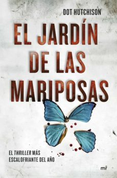 Descarga gratis los libros. EL JARDIN DE LAS MARIPOSAS 9788427045392 (Literatura española) FB2 CHM de DOT HUTCHISON