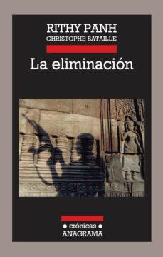 la eliminacion-rithy panh-christophe bataille-9788433925992