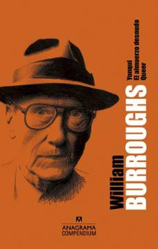 Descarga de foros de libros electrónicos WILLIAM S. BURROUGHS (CONTIENE: YONQUI; EL ALMUERZO DESNUDO; QUEER 9788433959492 in Spanish