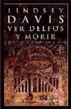ver delfos y morir (xvii)-lindsey davis-9788435061292