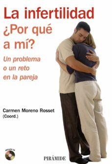 Descargar gratis libro pdf 2 LA INFERTILIDAD: ¿POR QUE A MI? en español 9788436822892