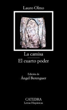 la camisa. el cuarto poder (4ª ed.)-lauro olmo-9788437604992
