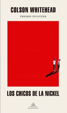 LOS CHICOS DE LA NICKEL | COLSON WHITEHEAD | Comprar libro 9788439735892
