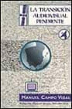 la transicion audiovisual pendiente-manuel campo vidal-9788440664792
