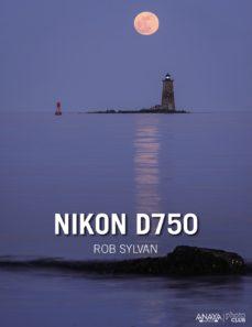 nikon d750-rob sylvan-9788441537392
