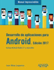 desarrollo de aplicaciones para android (manual imprescindible) (ed. 2017)-joan ribas lequerica-9788441538092