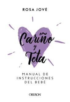 Descargar libros en línea nook CARIÑO Y TETA: MANUAL DE INSTRUCCIONES DEL BEBE in Spanish de ROSA M JOVE MONTANYOLA