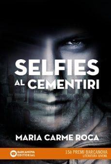 Leer libros en línea para descargar gratis SELFIES AL CEMENTIRI MOBI 9788448942892 (Spanish Edition)