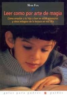 Geekmag.es Leer Como Por Arte De Magia: Como Enseñar A Tu Hijo A Leer En Eda D Preescolar Y Otros Milagros De La Lectura En Voz Alta Image