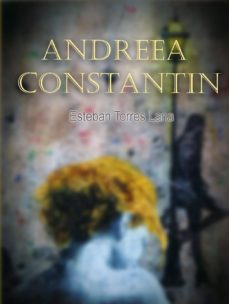 eBooks para kindle best seller ANDREEA CONSTANTIN  de ESTEBAN TORRES LANA