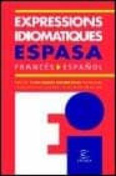 Descargar libro real pdf EXPRESSIONS IDIOMATIQUES FRANCES-ESPAÑOL 9788467004892 (Spanish Edition) de