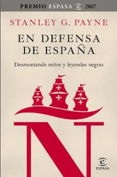 en defensa de españa: desmontando mitos y leyendas negras-stanley g. payne-9788467050592
