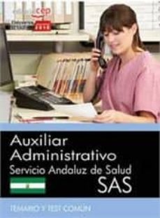 Encuentroelemadrid.es Auxiliar Administrativo. Servicio Andaluz De Salud (Sas). Temario Y Test Común Image