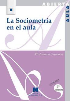 la sociometria en el aula-maria antonia casanova rodriguez-9788471335692