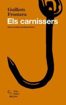 Descargas gratuitas para ebooks en formato pdf. ELS CARNISSERS  de GUILLEM FRONTERA 9788473292092