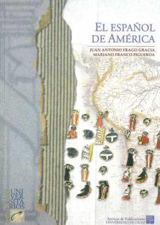 el español de america-juan a. frago gracia-9788477868392
