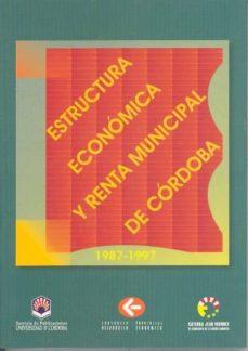 Descargar ESTRUCTURA ECONOMICA Y RENTA MUNICIPAL DE CORDOBA gratis pdf - leer online