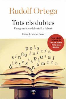 Se descarga gratis ebooks TOTS ELS DUBTES de RUDOLF ORTEGA 9788482646992