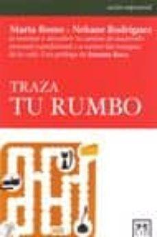 traza tu rumbo-marta romo-9788483561492