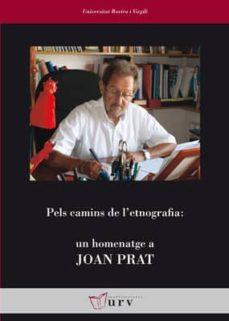 Enmarchaporlobasico.es Pels Camins De L Etnografia: Homenatge A Joan Prat Image