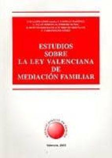 ESTUDIOS SOBRE LA LEY VALENCIANA DE MEDIACION FAMILIAR - J.M. (COORD.) ET AL. LLOPIS GINER | Triangledh.org